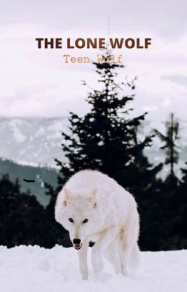 The lone wolf (( Teen Wolf ))