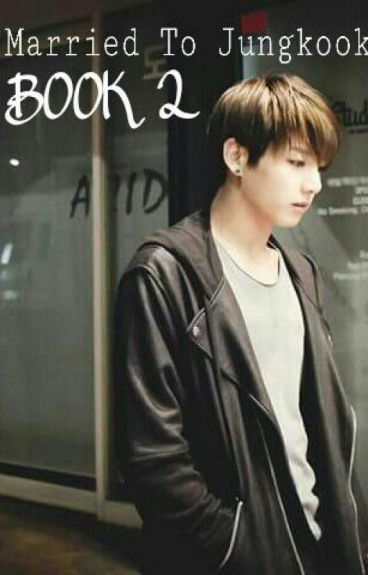 Married To Jungkook:Book 2