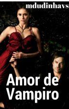 Amor De Vampiro. Livro 1 {Em Revisão} by mdudinhavs