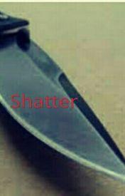 shatter by Wieczny