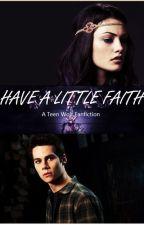 Have A Little Faith (Teen wolf) by elshepherd