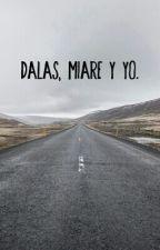 Dalas, Miare y yo. by Black_to_black_