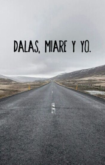 Dalas, Miare y yo.