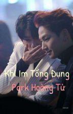 [Chuyển ver / Long Fic] [BNior, JJ] Khi Im Tổng Đụng Park Hoàng Tử by VoiieMarkie