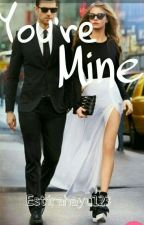 You're Mine by estirahayu123