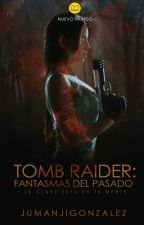 Tomb Raider. Fantasmas del pasado by jumanjigonzalez