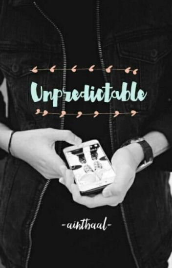 Unpredictable // idr
