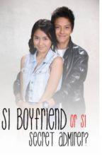 Si Boyfriend or si Secret Admirer? ( One-Shot ) by Secret_26