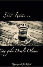 Şiir İçin Çay  gibi Demli Olsun by bayy_r