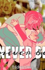 Never Be by tdduncney