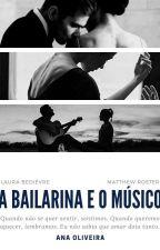 A Bailarina e o Músico by Beatriz-AnaOliveira