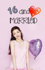 16 & MARRIED [MinSul] (COMPLETED) by PandaVenice
