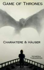 Game of Thrones - Charaktere und Häuser by NymeriaTargaryen