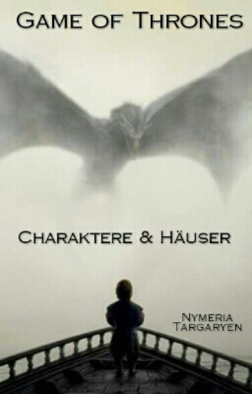 Game of Thrones - Charaktere und Häuser