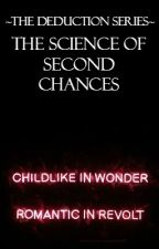 The Science Of Second Chances//Book Two by PeppermintxCrazy