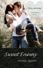 Sweet Enemy - Grey Morning [ colorful of love ] NOVEL EDITION by SanthyAgatha