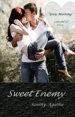 Sweet Enemy - Grey Morning [ colorful of love ] NOVEL EDITION