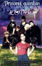 Princess Guardian of LOVEian (B.A.P Fanfic) EDITING by Supersophiee