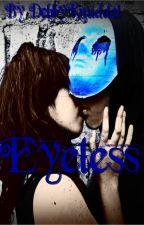 Eyeless by DebbyKnuddel
