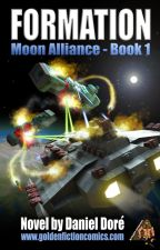 Formation - Moon Alliance book 1 by dannanmovies