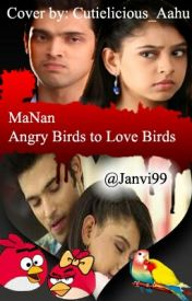 MaNan - angry birds to love birds by Janvi99