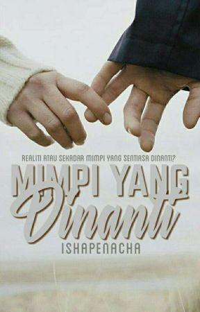 Mimpi Yang Dinanti by IshaPenacha