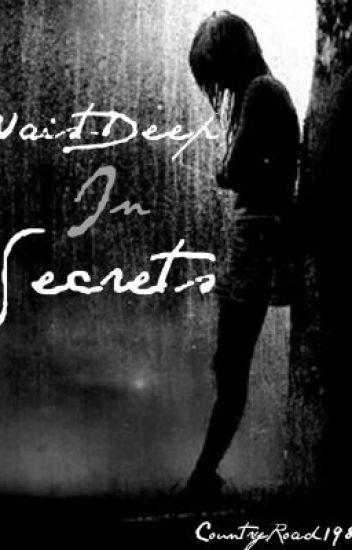 Waist-Deep In Secrets