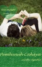 Pembunuh Cahaya - Green Daylight  [ colorful of love ] Novel Edition by SanthyAgatha