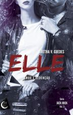 Elle - Amor e redenção (Série Jack Rock #3) - AMOSTRA & Gabriel (Conto 3.5) by ArethaVGuedes