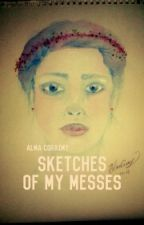 Sketches of my Messes: Art book by AlmaCoraimy