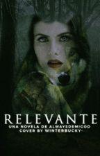 Relevante (En Edición) by AlwaysDemigod