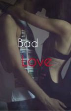 Bad Love by ambredms
