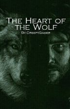 The Heart of the Wolf by CreepyGamer