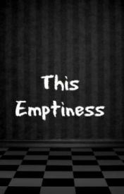 This Emptiness by FedupIntrovert