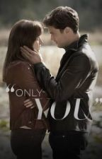 Fifty Shades Of Grey- Only You. *COMPLETED* by NoodleGirlNat