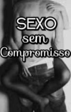 sexo sem compromisso by aprovados