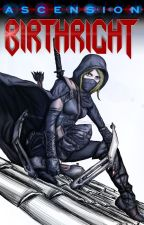 Ascension: Birthright Book 1 by mountainlion2