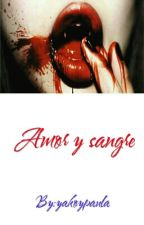 Amor y Sangre by yakoypaula