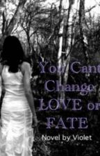 You Can't Change Love or Fate (completed) by balletlove