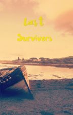 Last Survivors by RosieTheWriter_