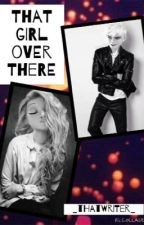 That Girl Over There by _thatwriter_