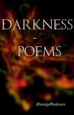 Darkness Poems by BloodyMadness