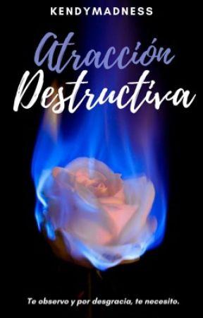 ATRACCIÓN DESTRUCTIVA (serie Astral #3) (Prox.) by kendymadness