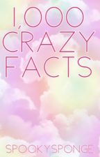 1,000 crazy facts by BobBobertson