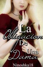 La obligación de una Dama [01 saga de seis novelas: Las Damas de Nobleza] by Ninoshka18