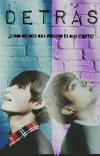 Detrás (Vkook) by TaeKook_00