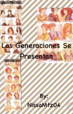 Las generaciones se presentan by NissaMtz04