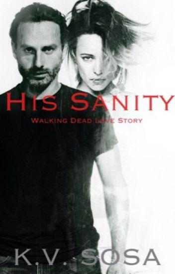 His Sanity || Walking Dead Love Story [#PFCC2K16]