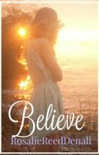 Believe by RosalieReedDenali
