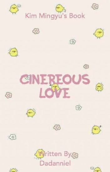 Cinereous Love ❀ kmg [Private] ✔